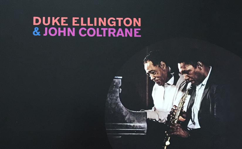 Duke Ellington & John Coltrane: A Collaboration Between theGenerations