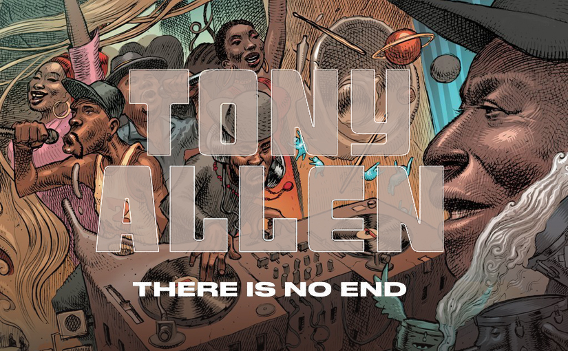 There Is No End: Tony Allen's Final Drumroll Is a Message For the NextGeneration
