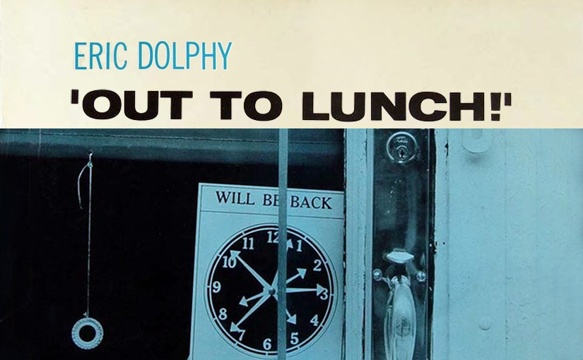 Out To Lunch! with Eric Dolphy: An Imaginatively AdvancedImproviser
